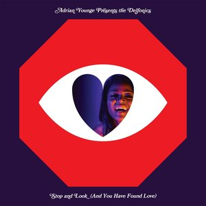 Immagine per 'Stop and Look (And You Have Found Love) [Adrian Younge Presents The Delfonics]'