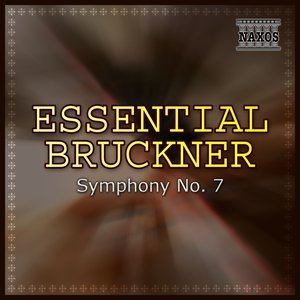 Image for 'Essential Bruckner: Symphony No. 7'