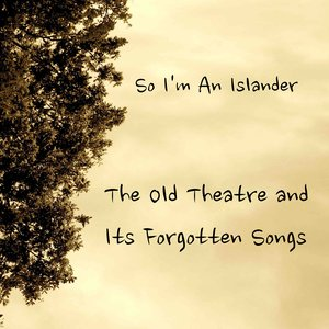 Image for 'The Old Theatre and Its Forgotten Songs'