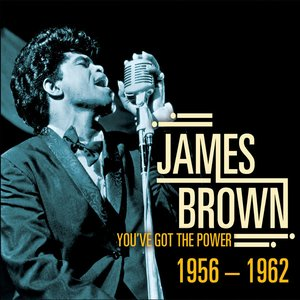 Image for 'James Brown - You've Got the Power 1956-1962'