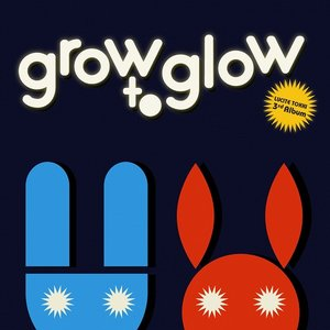 Image for 'Grow to Glow'