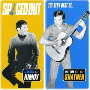 Image for 'Spaced Out: The Very Best of Leonard Nimoy & William Shatner'