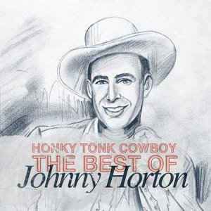 Image for 'Honky Tonk Cowboy - The Best of Johnny Horton'