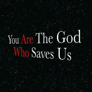Image for 'You Are the God Who Saves Us'