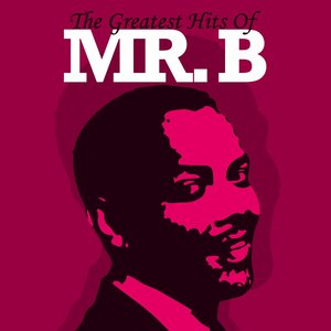 Image for 'The Greatest Hits of Mr. B'
