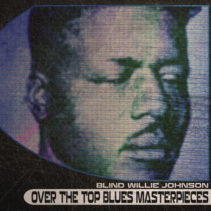 Image for 'Over the Top Blues Masterpieces (Remastered)'