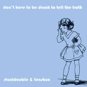 Image for 'Don't Have To Be Drunk To Tell The Truth'