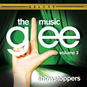 Image for 'Glee: The Music, Volume 3 Showstoppers (Deluxe)'