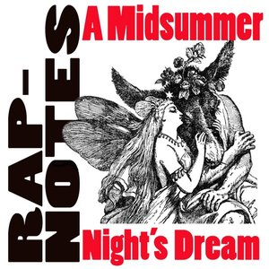 Image for 'Rap-Notes- A Midsummer Night's Dream'