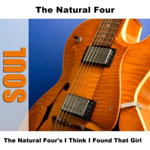 Image for 'The Natural Four's I Think I Found That Girl'