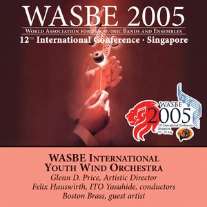 Image for '2005 WASBE Singapore: International Youth Wind Orchestra'
