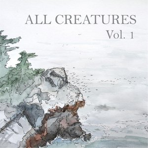 Image for 'All Creatures, Vol. 1'