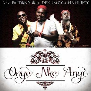 Image for 'Onye Nke  Anyi'