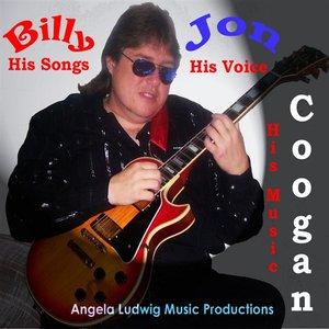 Bild för 'Billy Jon Coogan...His Songs...His Voice...His Music'