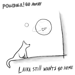 Image for 'laika still wants go home'
