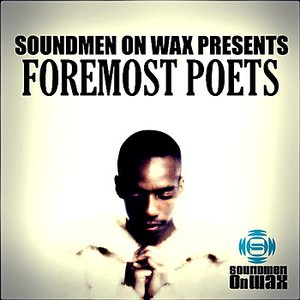 Image for 'Soundmen On Wax Presents Foremost Poets'