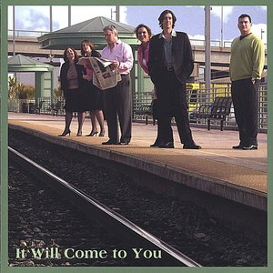 Image for 'It Will Come To You'