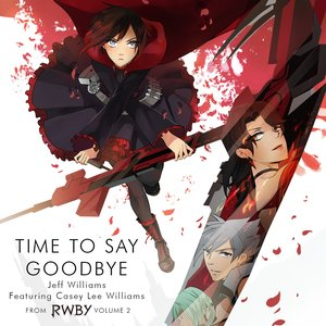 Image pour 'Time to Say Goodbye from RWBY, Vol. 2 (feat. Casey Lee Williams)'