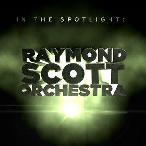 Image for 'In the Spotlight: Raymond Scott Orchestra'