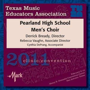 Image for '2011 Texas Music Educators Association (TMEA): Pearland High School Men's Choir'
