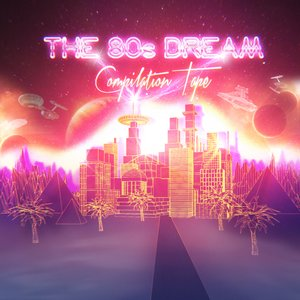 Image for 'The 80's Dream Compilation Tape'