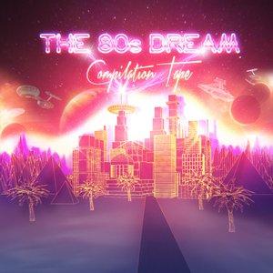 Изображение для 'The 80's Dream Compilation Tape'