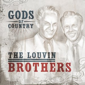 Image for 'Gods of Country - The Louvin Brothers'