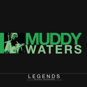 Image for 'Legends - Muddy Waters'