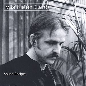 Image for 'Mike Nielsen Quartet-Sound Recipes'