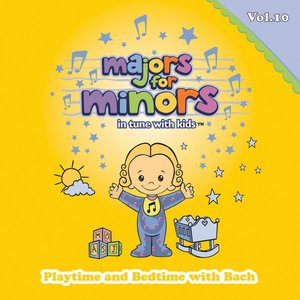 Image for 'Majors For Minors Volume 10 - Playtime And Bedtime With Bach'