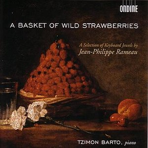 Image for 'A Basket of Wild Strawberries - A Selection of Keyboard Jewels by Jean-Philippe Rameau'
