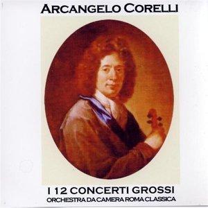 Image for 'Arcangelo Corelli: Concerti No. 5 - 6 - 7 - 8'