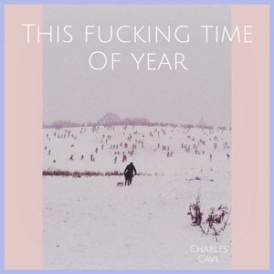 Imagen de 'This Fucking Time of Year'