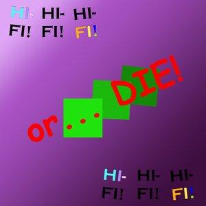 Image pour 'HI-FI or...DIE!'