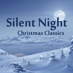 Image for 'Silent Night - Christmas Classics'