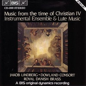 Bild für 'MUSIC FROM THE TIME OF CHRISTIAN IV: Instrumental Ensemble and Lute Music'