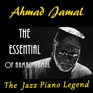 Image for 'The Essential of Ahmad Jamal'