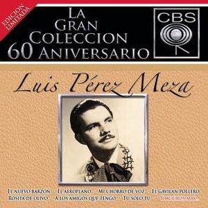 Image pour 'La Gran Coleccion Del 60 Aniversario CBS - Luis Perez Meza'