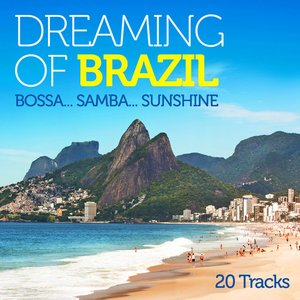 Image for 'Dreaming of Brazil: Bossa..Samba..Sunshine'