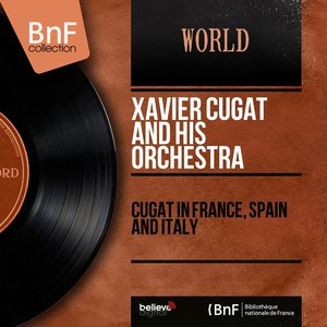 Image for 'Cugat in France, Spain and Italy (Mono Version)'