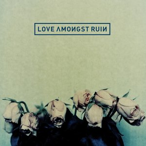 Image for 'Love Amongst Ruin'