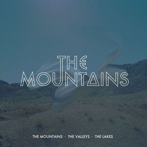 Image for 'The Mountains, The Valleys, The Lakes'
