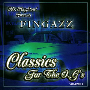 Image for 'Mr. Knightowl Presents: Fingazz - Classics For the O.G.'s Volume 1'