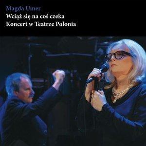 Image for 'Wciąż się na coś czeka - Koncert w Teatrze Polonia'