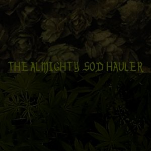 Image for 'The Almighty Sod Hauler'