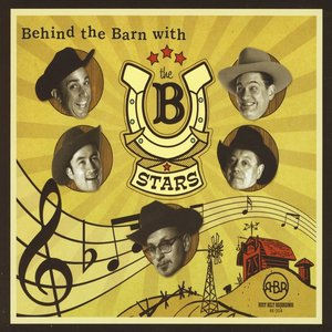 Image for 'Behind the Barn with The B Stars'