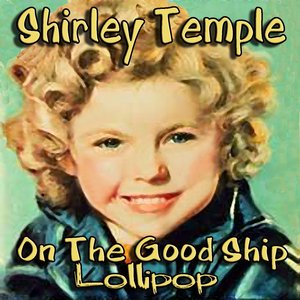 Image for 'On The Good Ship Lollipop'