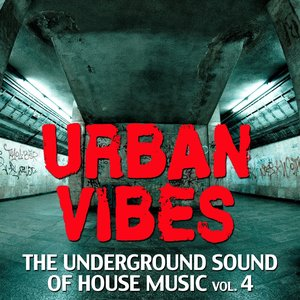 Image for 'Urban Vibes (The Underground Sound of House Music, Vol. 4)'