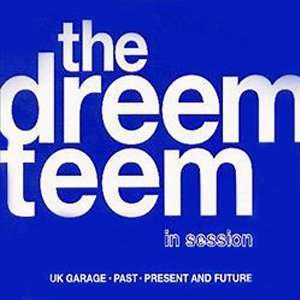 Image for 'The Dreem Teem: In Session'