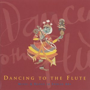 Image for 'India Dancing To the Flute - Music and Dance in Indian Art'